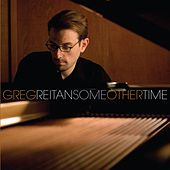 Some Other Time by Greg Reitan
