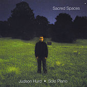 Sacred Spaces by Judson Hurd