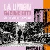 Vuelve el Amor (En Concierto) by La Union