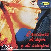 Canciones De Ayer Y De Siempre Vol. 4 by Various Artists