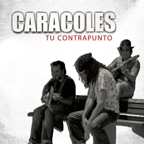 Tu Contrapunto - Single by Los Caracoles