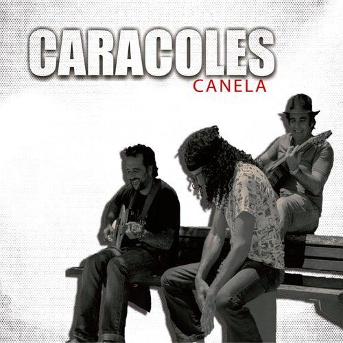 Canela - Single by Los Caracoles
