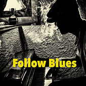Follow Blues by Various Artists