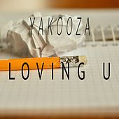 Loving U by Yakooza