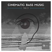 Cinematic Bass Music, Vol. 3 by Various Artists