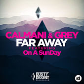 Far Away by Calmani & Grey