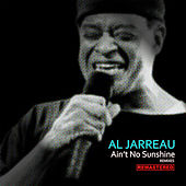Ain't No Sunshine (Remastered) (Remixes (Remastered)) by Al Jarreau