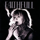 Faithfull: A Collection Of Her Best Recordings von Marianne Faithfull