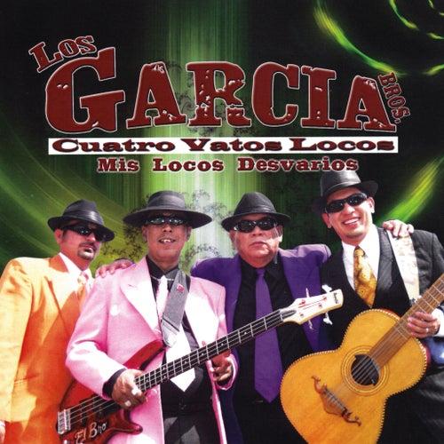 Mis Locos Desvarios by Los Garcia Bros.