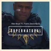 Supernatural (feat. Frank Zoo & Na-G) by Alex Boye