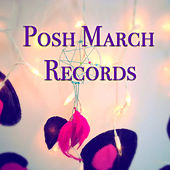 Posh March Records de Various Artists
