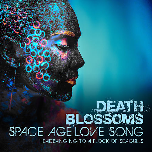 Space Age Love Song – Headbanging to A Flock of Seagulls di Death Blossoms