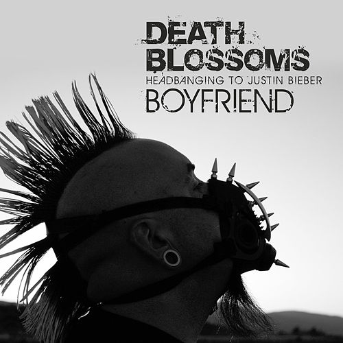 Boyfriend – Headbanging to Justin Bieber by Death Blossoms