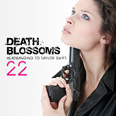 22 –Headbanging to Taylor Swift by Death Blossoms