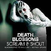 Scream & Shout –Headbanging to will.i.am & Britney Spears de Death Blossoms