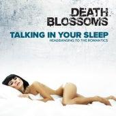 Talking In Your Sleep – Headbanging to The Romantics de Death Blossoms