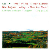 Ives: 3 Places In New England; New England Holidays; They Are There! by David Zinman