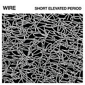 Short Elevated Period von Wire