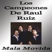 Mala Movida by Los Campeones De Raul Ruiz