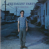 Feudalist Tarts by Alex Chilton