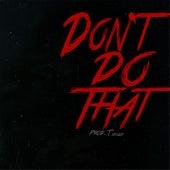 Don't Do That von Derek King
