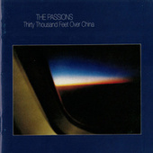 Thirty Thousand Feet Over China by The Passions