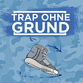 Trap ohne Grund by Aiden