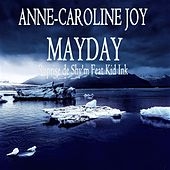 Mayday (Reprise De Shy'm Feat Kid Ink) von Anne-Caroline Joy