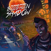 Bloodmoon Shadow by Milwaukee Wildmen