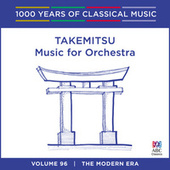 Takemitsu: Music For Orchestra (1000 Years Of Classical Music, Vol. 96) by Various Artists