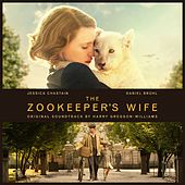 The Zookeeper's Wife (Original Motion Picture Soundtrack) von Harry Gregson-Williams