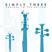 Chained to the Rhythm by Simply Three