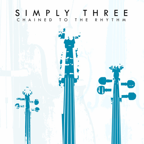 Chained to the Rhythm de Simply Three