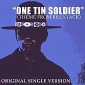 One Tin Soldier (Theme from Billy Jack) - Single by The Original Caste