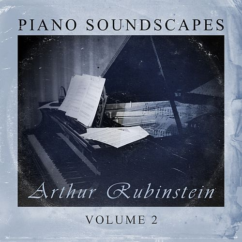 Piano SoundScapes,Vol.2 by Artur Rubinstein