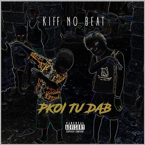 music kiff no beat pourquoi tu dab