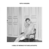 A Bible Of Mermaid Pictures (Acoustic) von Sofia Karlberg