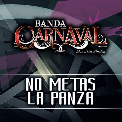 No Metas La Panza by Banda Carnaval