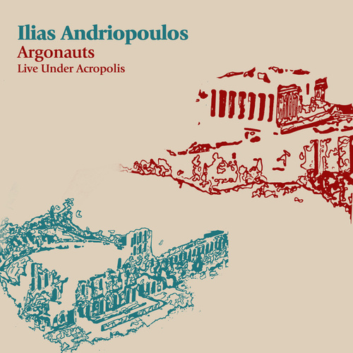 Argonauts: Live Under Acropolis by Ilias Andriopoulos (Ηλίας Ανδριόπουλος)