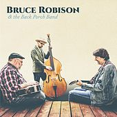 Bruce Robison & the Back Porch Band by Bruce Robison