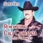 Remembering…Cali Carranza Y Los Formales by Cali Carranza