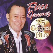 25 Golden Hits by Flaco Jimenez