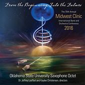 2016 Midwest Clinic: Oklahoma State University Saxophone Octet (Live) by Various Artists