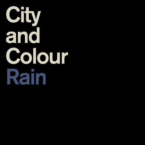 Rain by City And Colour
