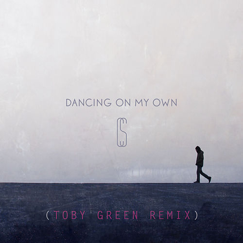Dancing On My Own (Toby Green Remix) by Calum Scott