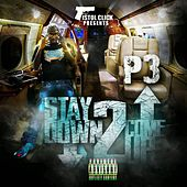 Stay Down 2 Come Up by P3
