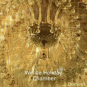 Will Be Holiday (Chamber) by Domirel