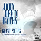 Giant Steps: A Tribute Remembering Coltrane by John Devin Bates
