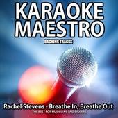 Breathe in Breathe Out (Karaoke Version) (Originally Performed By Rachel Stevens) (Originally Performed By Rachel Stevens) by Tommy Melody