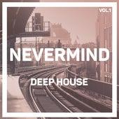 Nevermind Deep House, Vol. 1 di Various Artists